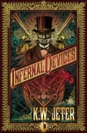 Infernal Devices, a Steampunk novel by J.W. Jeter, is a crazy romp through Victorian London. Clockworks and automatons.