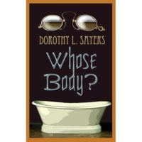 One of the earliest female mystery writers. Whose Body?: a British Cozy.