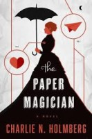 Book Review: The Paper Magician: A world where magic comes from man-made material and paper can be dangerous